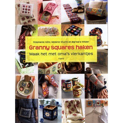 Granny square haken Maak het met oma s vierkantjes ptr